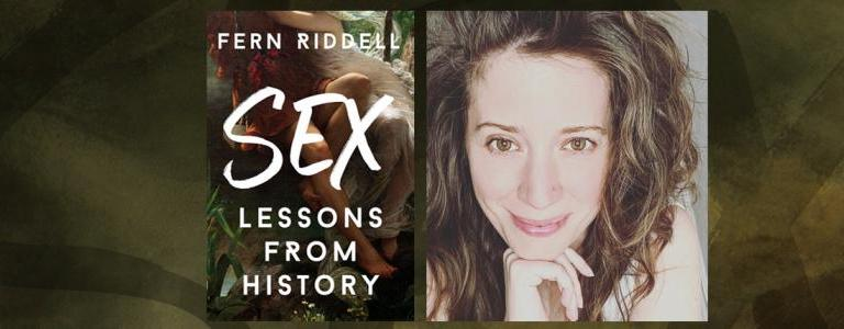 Dr Fern Riddell - Sex: Lessons From History
